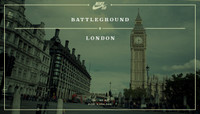 BATTLEGROUND -- London
