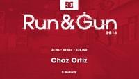 RUN & GUN -- Chaz Ortiz