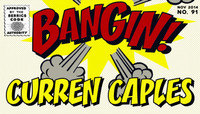 BANGIN! -- Curren Caples