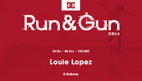 RUN & GUN -- Louie Lopez