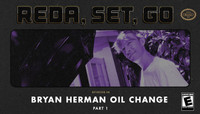 REDA, SET, GO! -- Bryan Herman Oil Change - Part 1