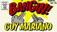 BANGIN! -- Guy Mariano
