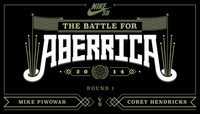 BATTLE FOR ABERRICA -- Mike Piwowar vs Corey Hendricks