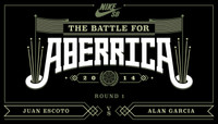 BATTLE FOR ABERRICA -- Juan Escoto vs Alan Garcia