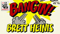 BANGIN! -- Brett Heinis