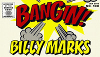 BANGIN! -- Billy Marks