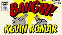 BANGIN! -- Kevin Romar
