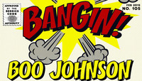BANGIN! -- Boo Johnson