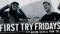 FIRST TRY FRIDAY -- with Mason Silva & Yoon Sul