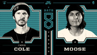 BATB 8 -- Chris Cole vs. Moose
