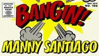 BANGIN! -- Manny Santiago