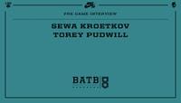 PRE-GAME INTERVIEW -- Sewa Kroetkov vs. Torey Pudwill