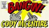 BANGIN! -- Cody McEntire