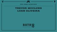 PRE-GAME INTERVIEW -- Trevor McClung vs. Luan Oliveira