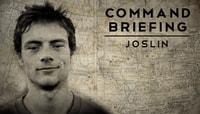 COMMAND BRIEFING -- Chris Joslin