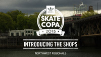 ADIDAS SKATE COPA 2015 -- Introducing The Shops From The Northwest Region