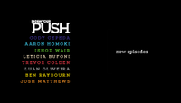 PUSH - NEW EPISODES