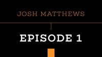 PUSH - JOSH MATTHEWS -- Episode 1