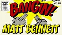 BANGIN! -- Matt Bennett