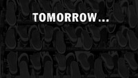 TOMORROW...