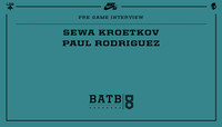 PRE-GAME INTERVIEW -- Sewa Kroetkov vs. Paul Rodriguez