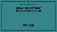 PRE-GAME INTERVIEW -- Sewa Kroetkov vs. Paul Rodriguez