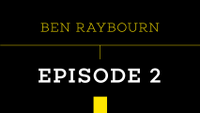 PUSH - BEN RAYBOURN -- Episode 2