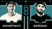 BATB 8 -- Sewa Kroetkov vs. Matt Berger