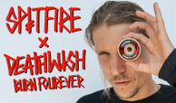 SPITFIRE x DEATHWISH COLLECTION -- Burn Fourever!