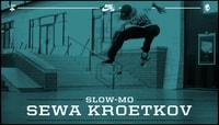SLOW-MO -- Sewa Kroetkov