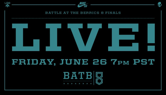 BATTLE AT THE BERRICS 8 FINALS - LIVE! -- Friday, June 26 7pm PST