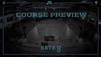 BATB 8 -- Course Preview