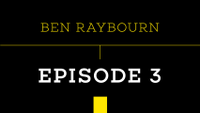 PUSH - BEN RAYBOURN -- Episode 3