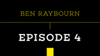 PUSH - BEN RAYBOURN -- Episode 4