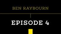 PUSH - BEN RAYBOURN -- Episode 4