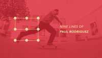 NINE LINES OF PAUL RODRIGUEZ