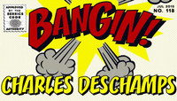 BANGIN! -- Charles Deschamps