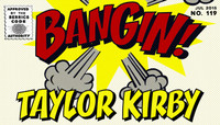 BANGIN! -- Taylor Kirby