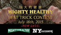 MIGHTY HEALTHY BEST TRICK CONTEST -- Tomorrow LES Park in NYC