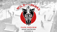 VOLCOM WILD IN THE PARKS -- Stop 5 - Park Preview - Chicago, IL