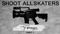 SHOOT ALL SKATERS -- Ty Evans - Part 1