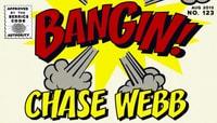 BANGIN! -- Chase Webb