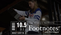 FOOTNOTES -- with Erik Ellington