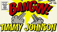 BANGIN' -- Timmy Johnson