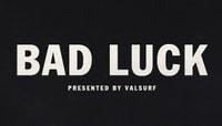 VALSURF - BAD LUCK -- Intro