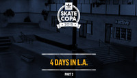 ADIDAS SKATE COPA 2015 -- 4 Days In L.A. - Part 2