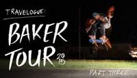 TRAVELOGUE -- Baker Tour 2015 - Part Three