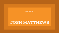 TOMORROW... -- Josh Matthews