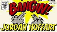 BANGIN! -- Jordan Hoffart