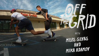OFF THE GRID -- with Miles Silvas & Miika Adamov